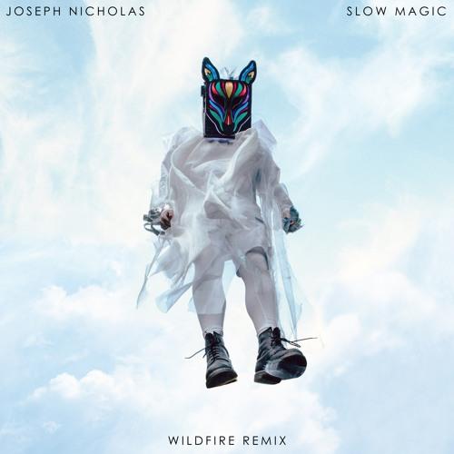Slow Magic - Wildfire (Joseph Nicholas Remix)