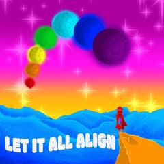 Let It All Align (prod. by Apollo Fresh X Blake$ale)