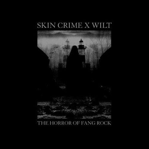 Skin Crime X Wilt - The Horror Of Fang Rock