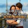 Lagu Original- Calum Scott - You Are The Reason = Alfred Kartomi = BreakFvnk Disco 2K18