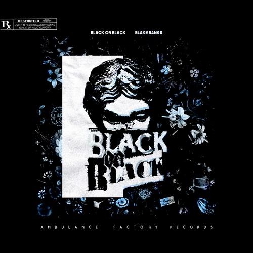 BLAKE BANKS - BLACK ON BLACK