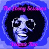 The Ebony Sessions - Volume Two - 13 - 04 - 18