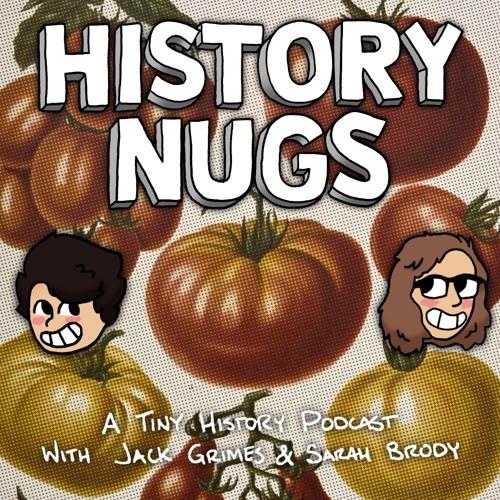 History Nugs S3E5: The Tomato Trial Redux