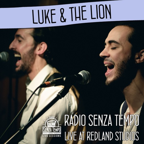 Luke & The Lion - Radio Senza Tempo Live Session
