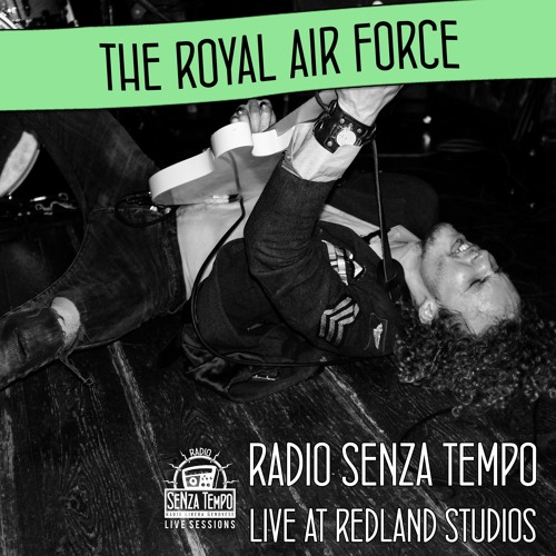 The Royal Air Force - Radio Senza Tempo Live Session
