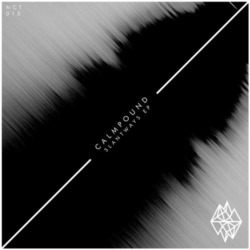 CALMPOUND - SLANTWAYS EP (BandCamp Release) NCT015