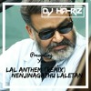 Lal Anthem(Remix) | Queen | DJ HA-RIZ