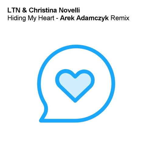 LTN & Christina Novelli - Hiding My Heart (Arek Adamczyk Remix)