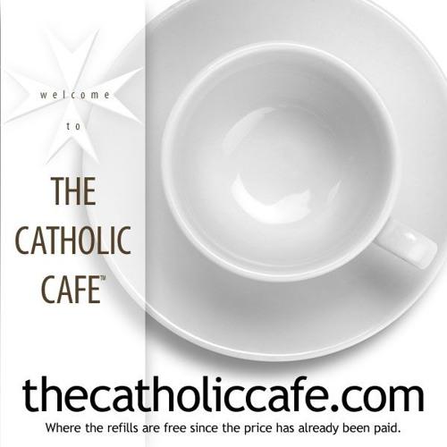 The Catholic Cafe 041418