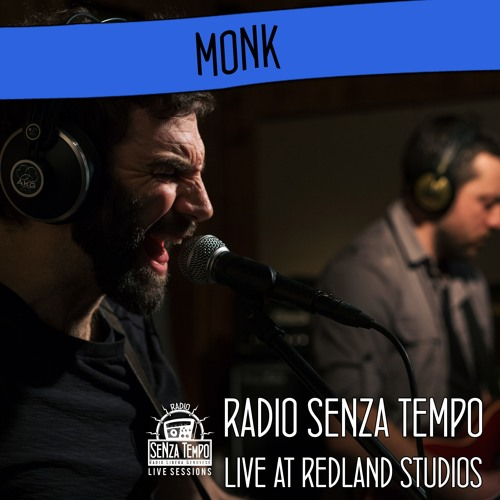 Monk - Radio Senza Tempo Live Session