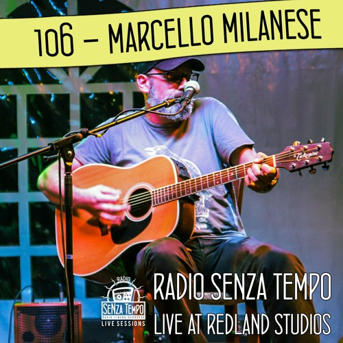 106 | Marcello Milanese - Radio Senza Tempo Live Session