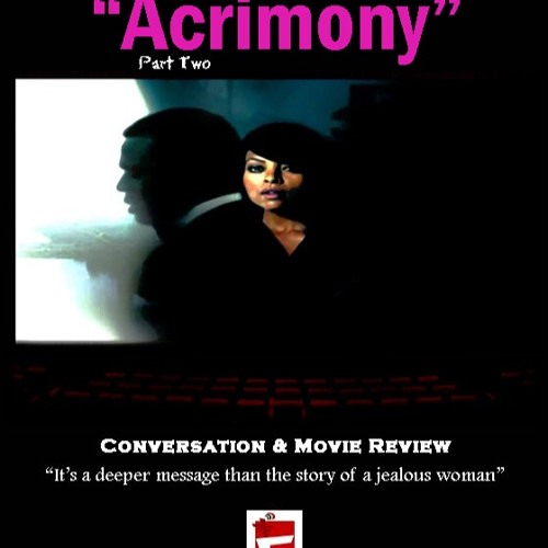 Tyler Perry's Acrimony: Review & Conversation Pt. 2