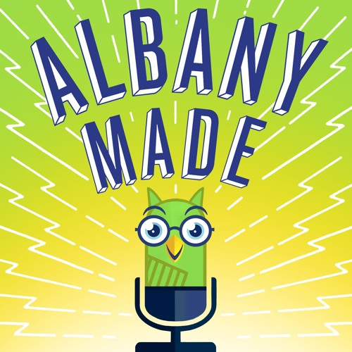 The Albany Made Podcast - Episode 8