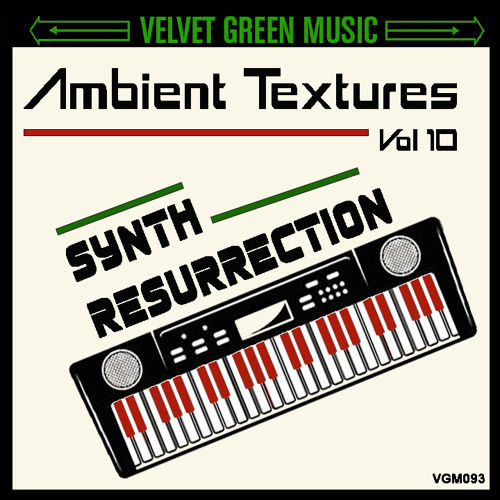 Ambient Textures Vol 10 - Synth Ressurection