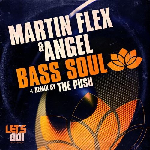 Martin Flex & Angel - Bass Soul (The Push Remix)