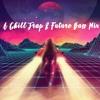 A Chill Trap & Future Bass Mix