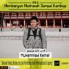 EPS 2 - Membangun Madrasah Sampai Kamboja ft. Muhammad Kemal