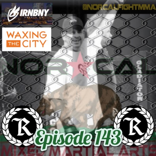 Episode 143: @norcalfightmma Podcast Featuring Oscar Martinez