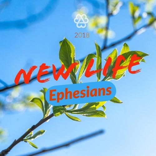 Ephesians - New Life (Katrina Lambert) 08_04_2018