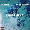 Emotions Ft. Tony Fresco