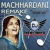 Machardani Lai De Remix - Surinder Kaur & Rangila Jatt - Dj Honey Mehra