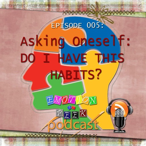 Episode 005 Asking Oneself - Do I Have This Treats