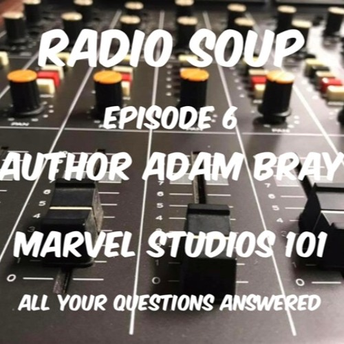 Author Adam Bray: Marvel Studios 101 All Your Questions Answered