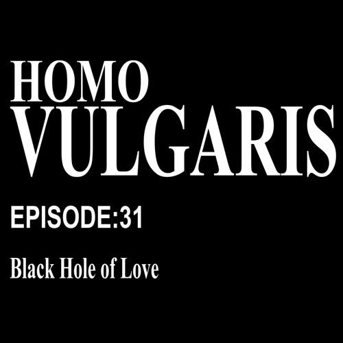 31. Black Hole of Love