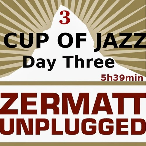 Zermatt Unplugged 2018 DAY THREE