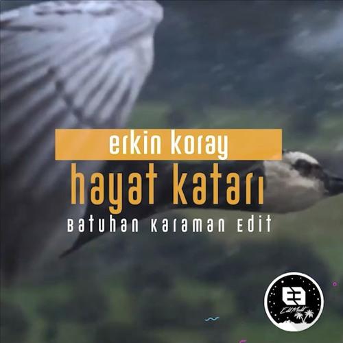Erkin Koray - Hayat Katarı (Batuhan Karaman Edit)