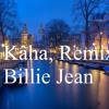 Billi Jean ( Offical Song)-Kâha