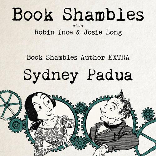 Book Shambles Author Extra - Sydney Padua