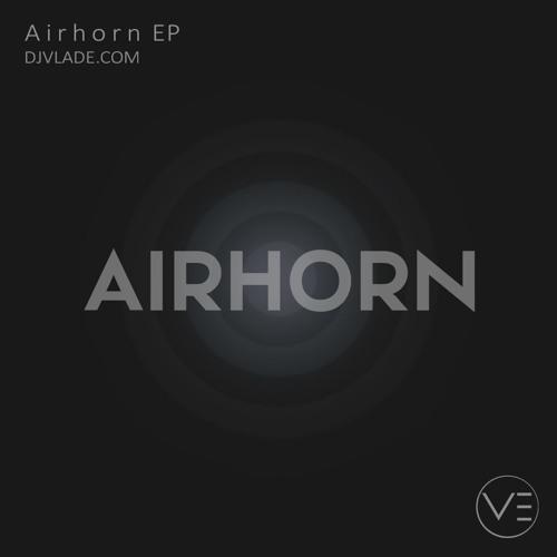 VLADE - Airhorn (Original Mix)