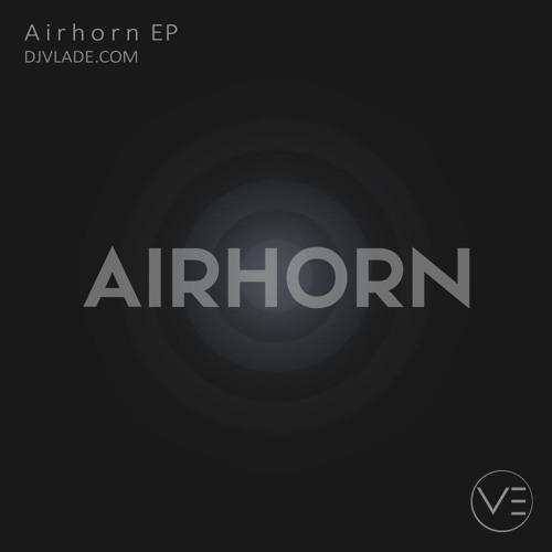 VLADE - Airhorn EP