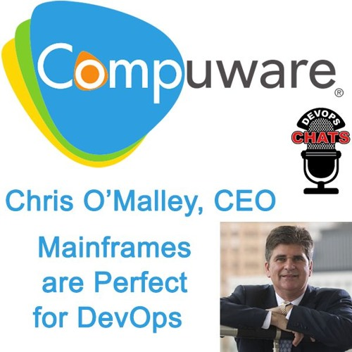 Anything You Can Do With DevOps, You Can Do In A Mainframe, Chris O'Malley, Compuware