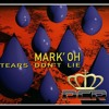 Mark Oh - Tears Don't Lie 2k18 (Project PcR)