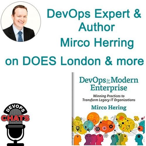 DOES London 2018 Preview w/ Mirco Herring, DevOps for the Modern Enterprise