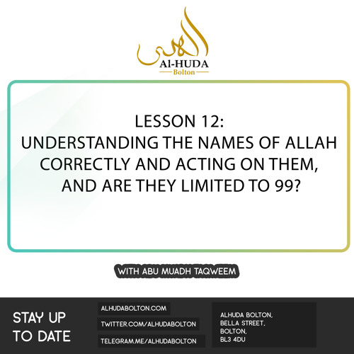 Lesson 12 Understanding the names of Allah correctly and acting on them + are they limited to 99