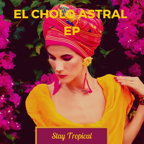 El Cholo Astral EP