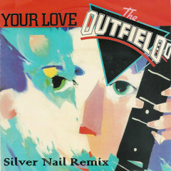 The Outfield - Your Love (Silver Nail Radio Edit)