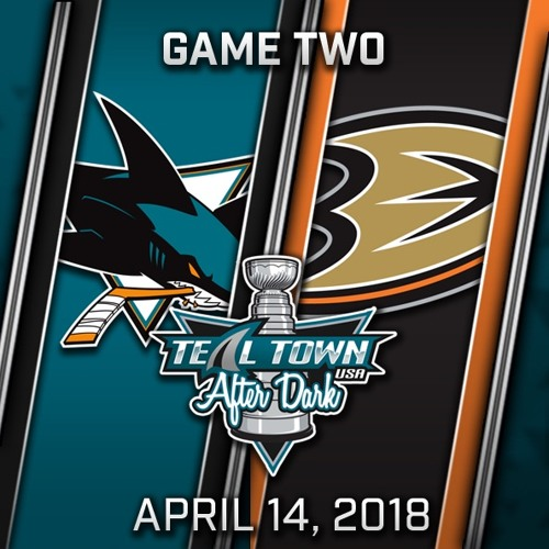 Teal Town USA After Dark (Postgame) Sharks Avoid Quackery - Game 2 - Sharks @ Ducks - 4-14-2018