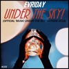Under The Sky [OUT NOW!] {Official 'Music Under The Stars' Anthem}