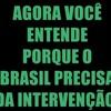 NOSSA UNICA SAIDA É INTERVENÇÃO MILITAR NO BRASIL JÁ !
