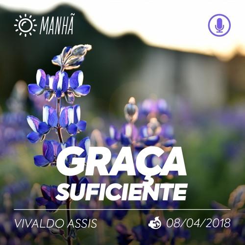 Graça Suficiente - Vivaldo Assis - 08/04/2018 (Manhã)