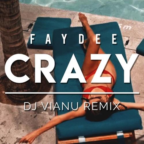 Faydee - Crazy (Dj Vianu Remix)