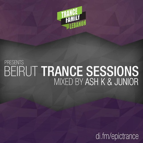 Trance Family Lebanon Pres. Beirut Trance Sessions Mixed By Ash K & Junior