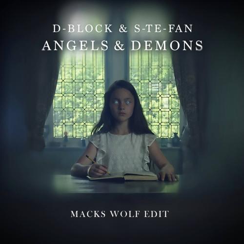 D-Block & S-te-Fan - Angels & Demons (Macks Wolf Edit)