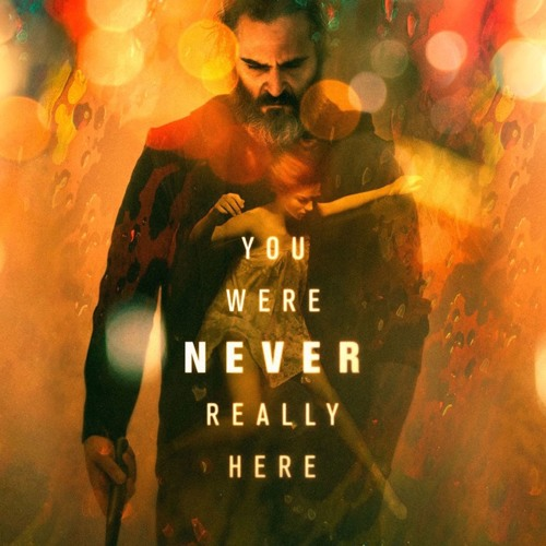 You Were Never Really Here - Movie Review