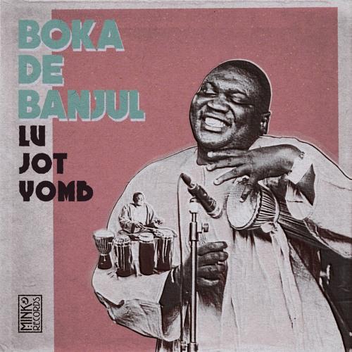 Boka de Banjul - Yai Jubakh