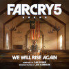 We Will Rise Again [Instrumental/Reorchestration] - Far Cry 5